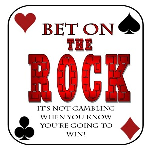 BET ON THE ROCK